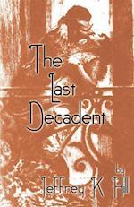 The Last Decadent af Jeffrey K. Hill