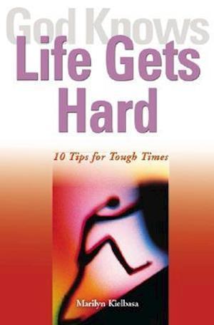 God Knows Life Gets Hard af Marilyn Kielbasa