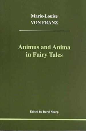 Animus and Anima in Fairy Tales af Marie-Louise von Franz
