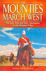 The Mounties March West af Tony Hollihan