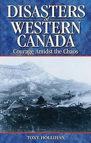 Bog, paperback Disasters of Western Canada af Tony Hollihan