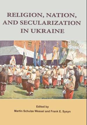 Bog, paperback Religion, Nation, and Secularization in Ukraine af Frank E. Sysyn