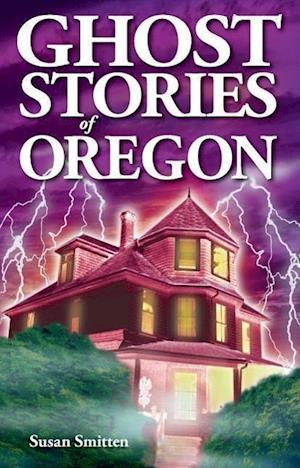 Ghost Stories of Oregon af Susan Smitten
