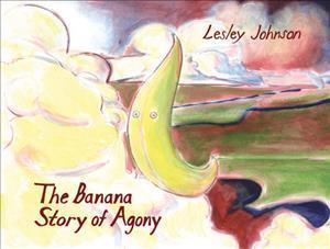 The Banana Story of Agony af Lesley Johnson