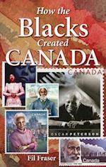 How the Blacks Created Canada af Fil Fraser