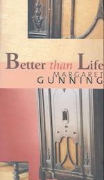 Better Than Life af Margaret Gunning