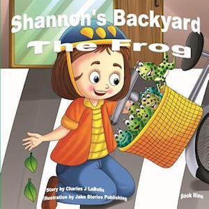 Shannon's Backyard the Frog Book Nine af Charles J. Labelle