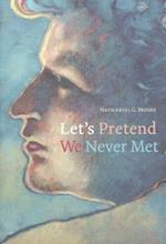 Let's Pretend We Never Met af Nathaniel G. Moore