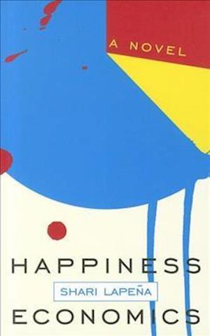 Happiness Economics af Shari Lapena