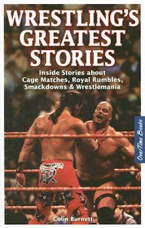 Wrestling's Greatest Stories af Colin Burnett