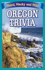 Weird, Wacky and Wild Oregon Trivia af Lisa Wojna, Mark Thorburn