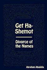 Get Ha-Shemot - Divorce of the Names af Abraham Abulafia
