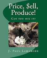 Price, $Ell, Produce!