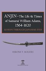 Anjin - The Life and Times of William Adams