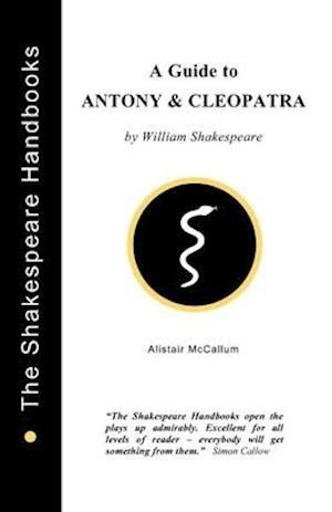 Bog, paperback A Guide to Antony and Cleopatra af Alistair Mccallum