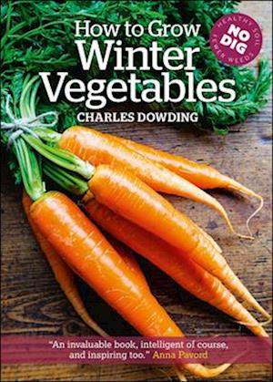 How to Grow Winter Vegetables af Charles Dowding