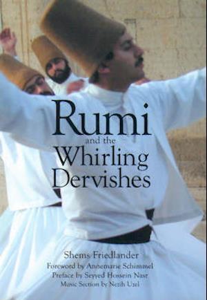 Rumi and the Whirling Dervishes af Shems Friedlander, Seyyed Hossein Nasr, Annemarie Schimmel