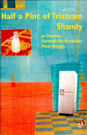 Half a Pint of Tristam Shandy af Peter Knaggs, Jo Pearson, Daithidh Maceochaidh