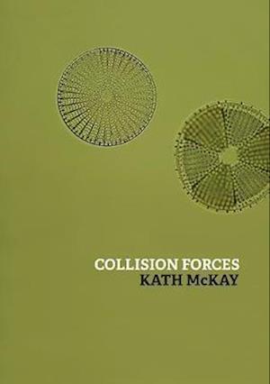 Bog, paperback Collision Forces af Kath Mckay