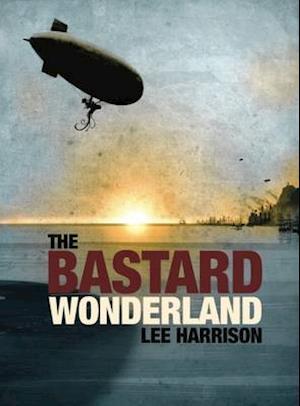 Bog, paperback The Bastard Wonderland af Lee Harrison