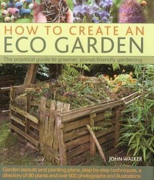How to Create an Eco Garden af John Walker