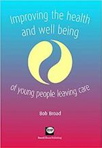 Improving the Health and Well-Being of Young People Leaving Care af Bob Broad