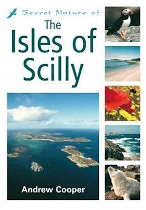 Secret Nature of the Isles of Scilly af Andrew Cooper