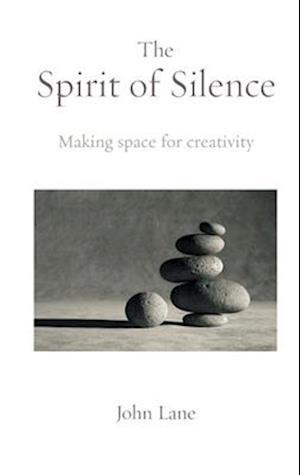 The Spirit of Silence af John Lane
