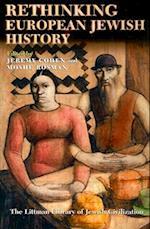 Rethinking European Jewish History af Jeremy Cohen, Moshe Rosman