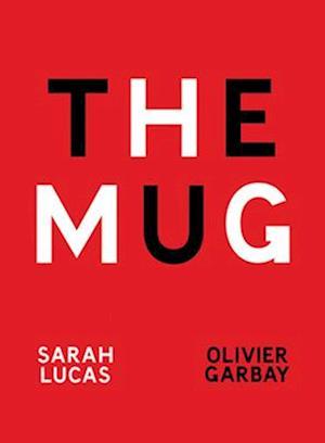 The Mug af Sarah Lucas