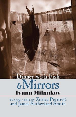 Dinner with Fish and Mirrors af Ivana Milankova