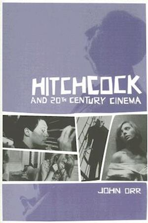 Hitchcock and 20th Century Cinema af John Orr