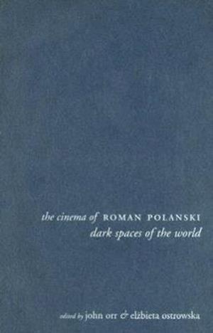 The Cinema of Roman Polanski af John Orr, Elzbieta Ostrowska