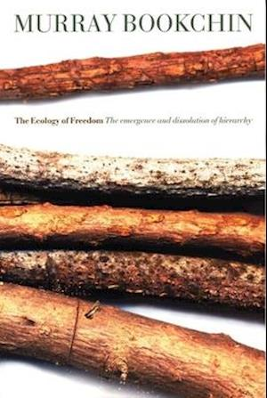 The Ecology Of Freedom af Murray Bookchin