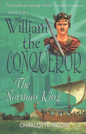 William the Conqueror af Charlotte Moore