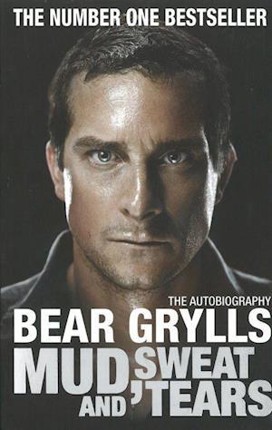 Mud, Sweat and Tears af Bear Grylls