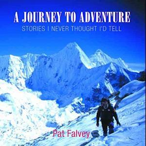 A Journey to Adventure af Pat Falvey