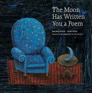 The Moon Has Written You a Poem af Jose Jorge Letria, Andre Letria, Maurice Riordan