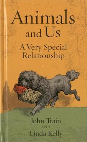 Animals and Us af Linda Kelly, John Train