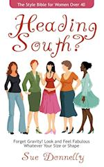 Heading South? the Style Bible for Women Over 40 af Sue Donnelly