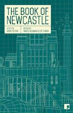 The Book of Newcastle af Maria Crossan, Margaret Wilkinson, Sean O brien