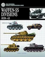 Waffen Ss Divisions, 1939-45 (The Essential Vehicle Identification Guide)