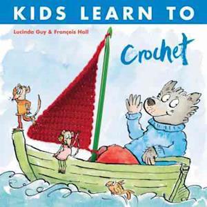 Kids Learn to Crochet af Lucinda Guy