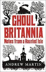 Ghoul Britannia af Martin Andrew