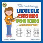 Ukulele Chords for Kids...& Big Kids Too! af Nancy Eriksson