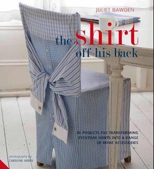 The Shirt Off His Back af Juliet Bawden