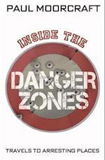 Inside the Danger Zones af Paul Moorcraft