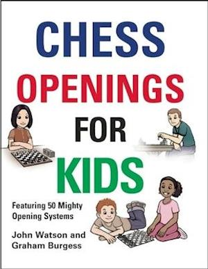 Chess Openings for Kids af John Watson, Graham Burgess