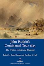 John Ruskin's Continental Tour, 1835 (Legenda Main Series)