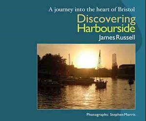 Discovering Harbourside af Russell James